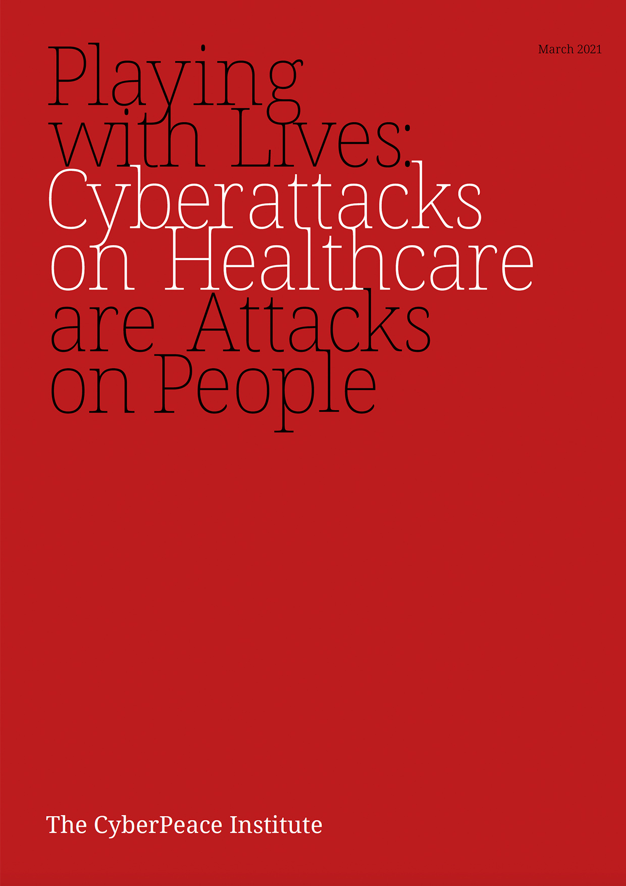 Playing with Lives: Cyberattacks on Healthcare are Attacks on People